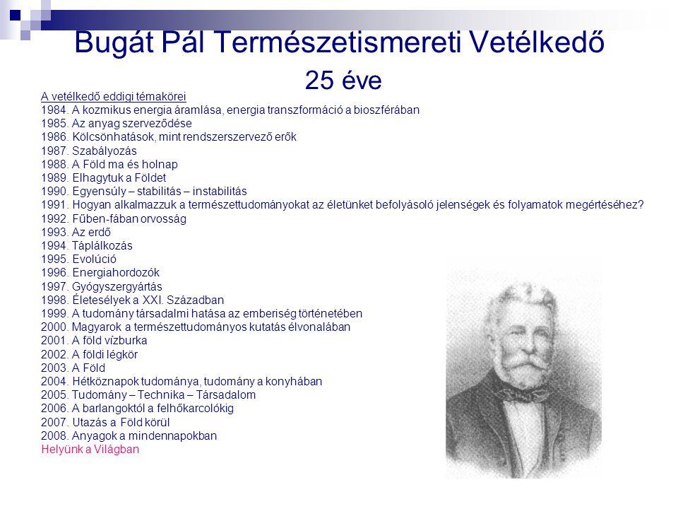 Bugát Pál Természetismereti Vetélkedő 25 éve