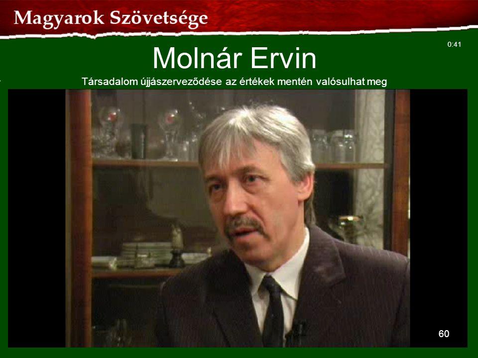 Molnár Ervin Társadalom újjászerveződése az értékek mentén valósulhat meg