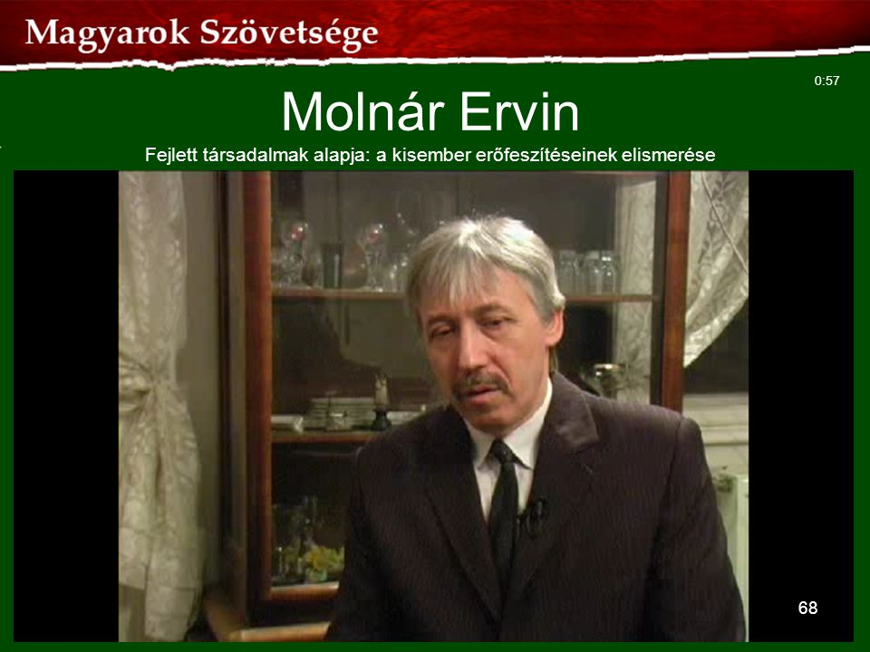 Molnár Ervin Fejlett társadalmak alapja: a kisember erőfeszítéseinek elismerése