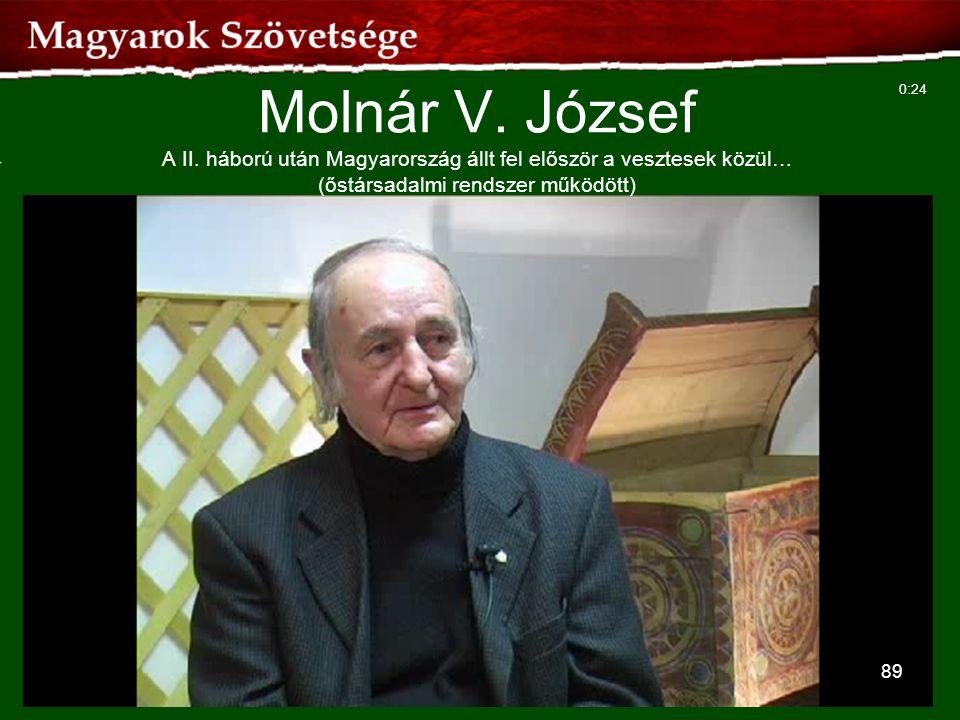 Molnár V. József A II. háború után Magyarország állt fel először a vesztesek közül… (őstársadalmi rendszer működött)
