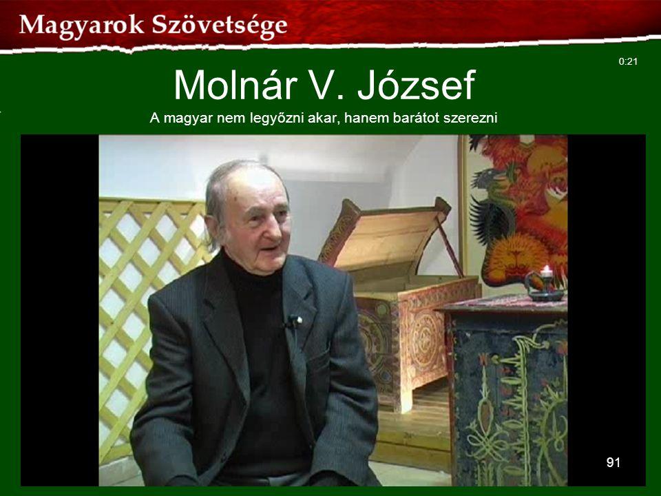 Molnár V. József A magyar nem legyőzni akar, hanem barátot szerezni