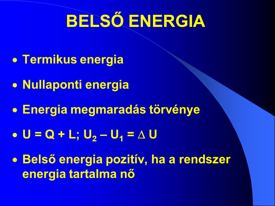 BELSŐ ENERGIA Termikus energia Nullaponti energia