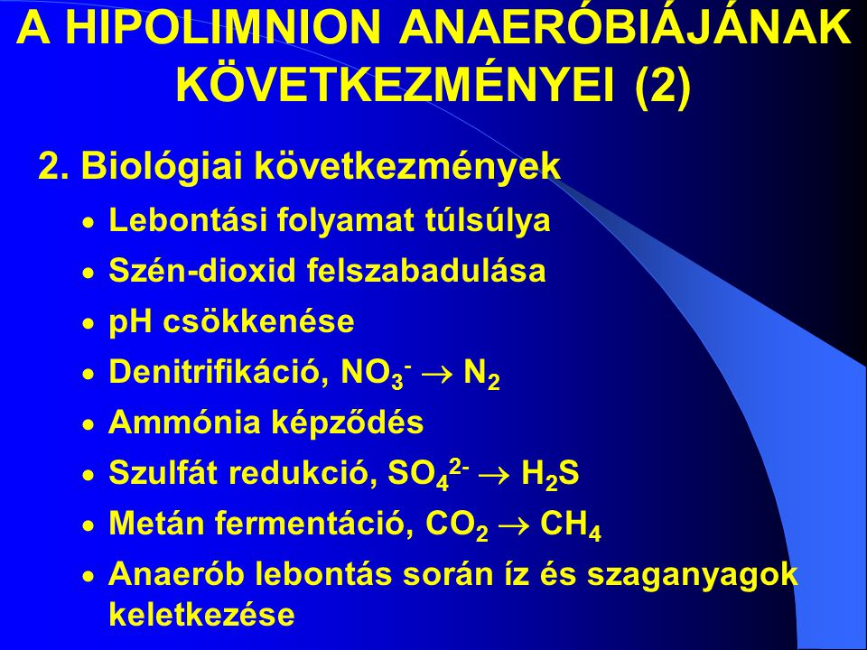 A HIPOLIMNION ANAERÓBIÁJÁNAK KÖVETKEZMÉNYEI (2)