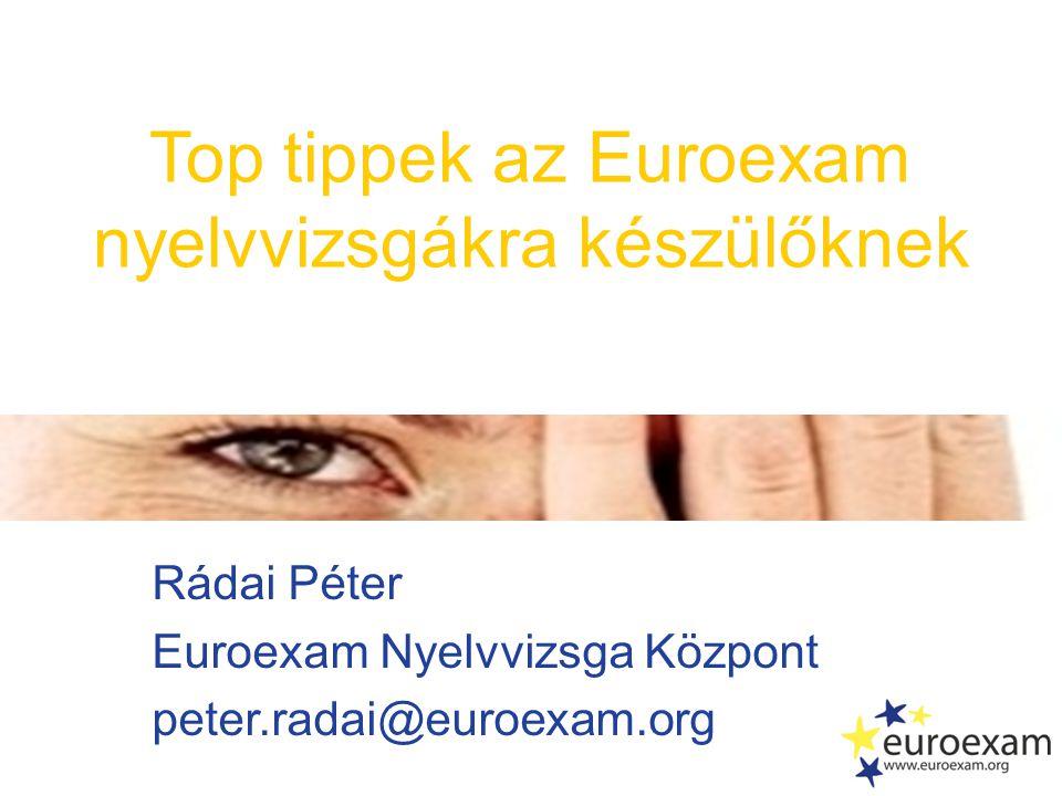 Top tippek az Euroexam nyelvvizsgákra készülőknek