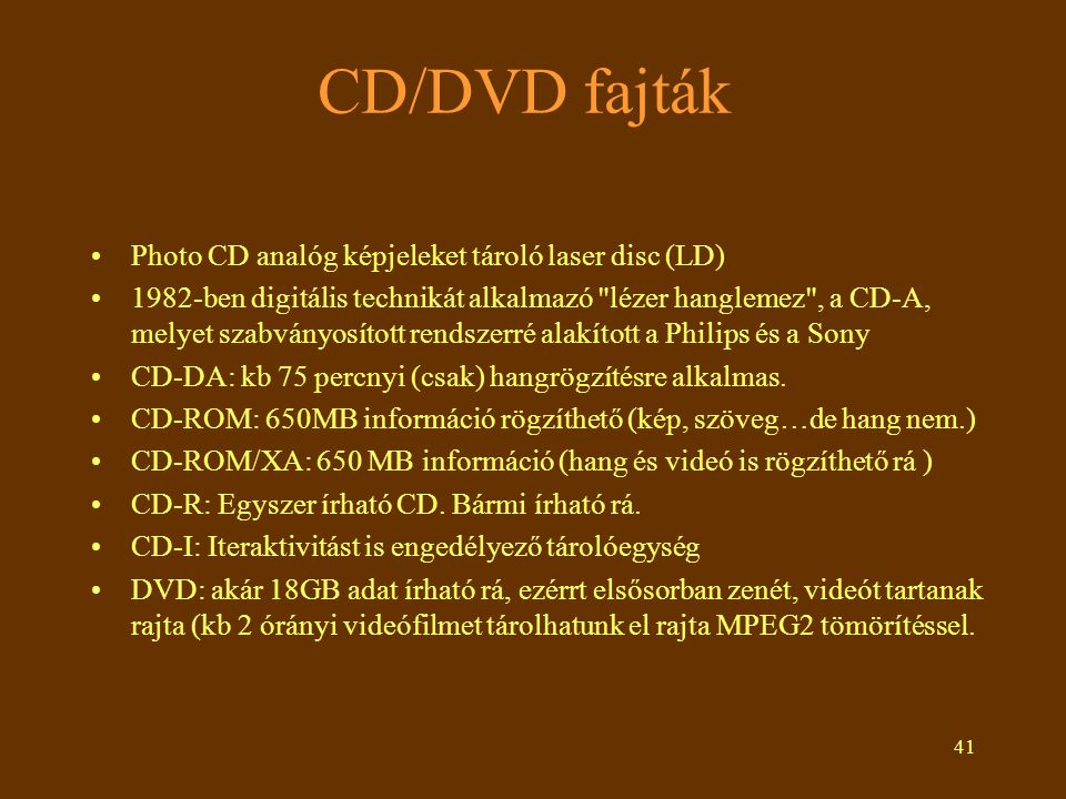 CD/DVD fajták Photo CD analóg képjeleket tároló laser disc (LD)
