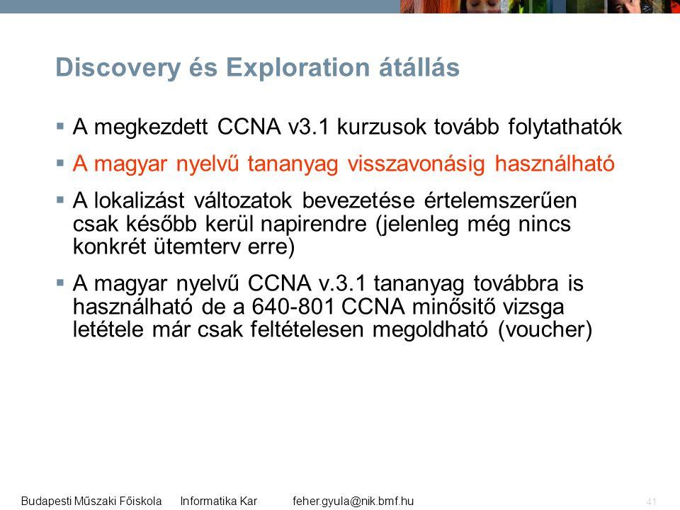 Discovery és Exploration átállás