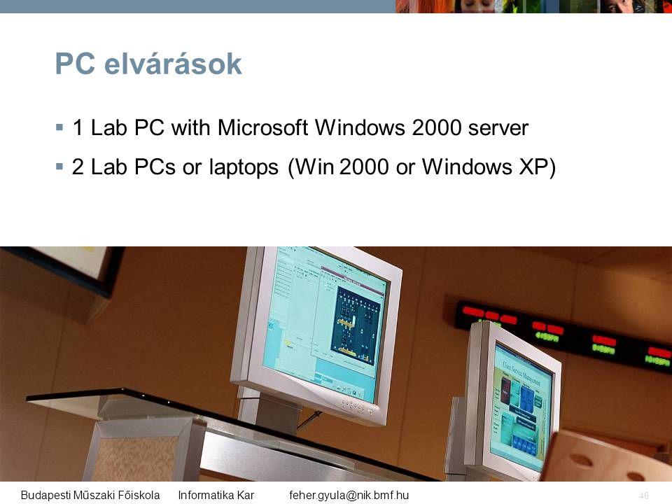 PC elvárások 1 Lab PC with Microsoft Windows 2000 server
