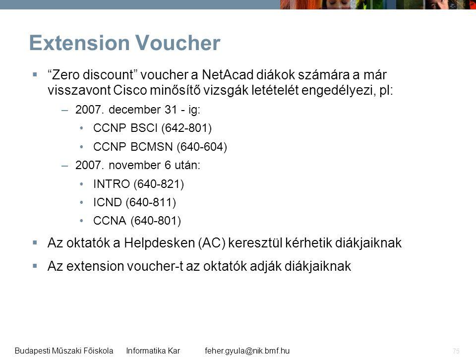 Extension Voucher Zero discount voucher a NetAcad diákok számára a már visszavont Cisco minősítő vizsgák letételét engedélyezi, pl: