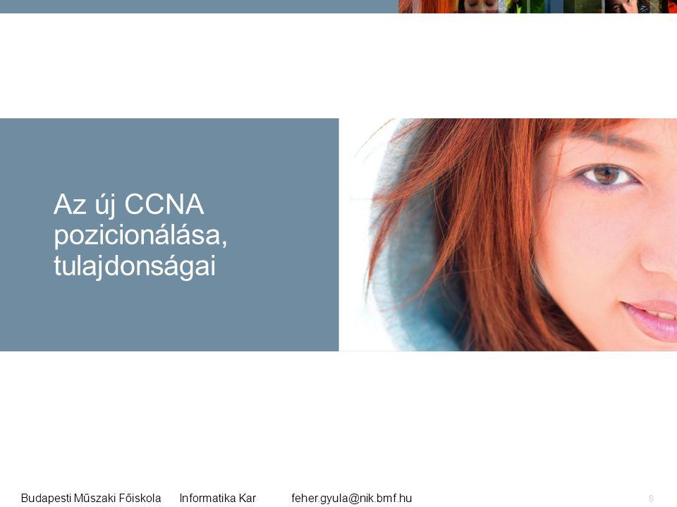 Az új CCNA pozicionálása, tulajdonságai
