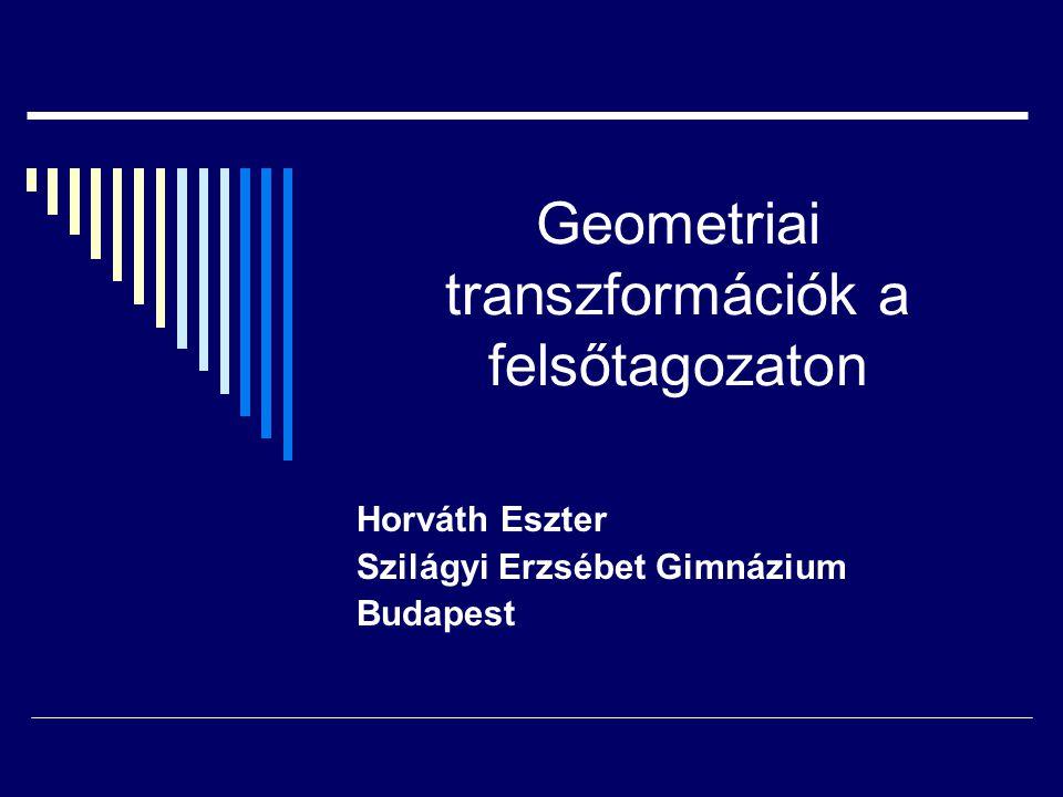 Geometriai transzformációk a felsőtagozaton