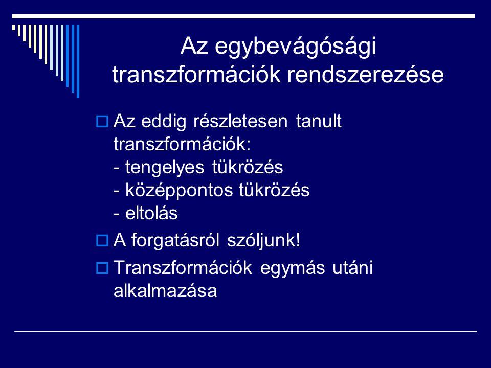 Az egybevágósági transzformációk rendszerezése