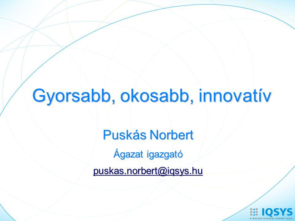 Gyorsabb, okosabb, innovatív