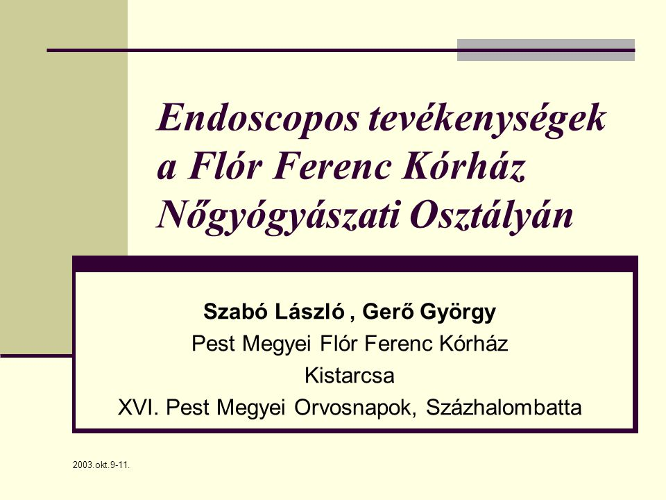 Endoscopos tevékenységek a Flór Ferenc Kórház Nőgyógyászati Osztályán