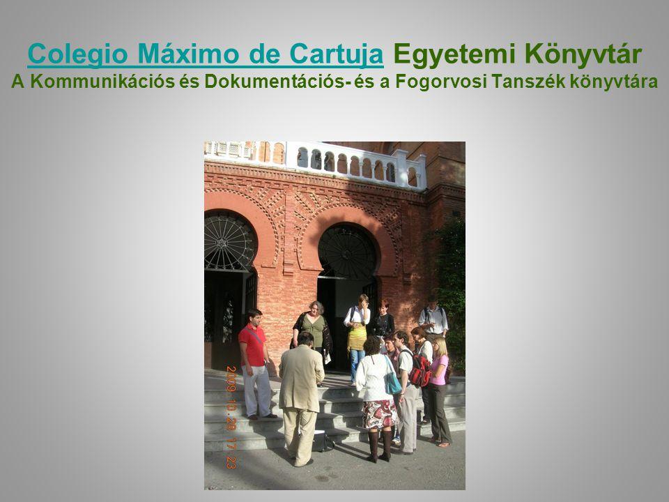 Colegio Máximo de Cartuja Egyetemi Könyvtár A Kommunikációs és Dokumentációs- és a Fogorvosi Tanszék könyvtára