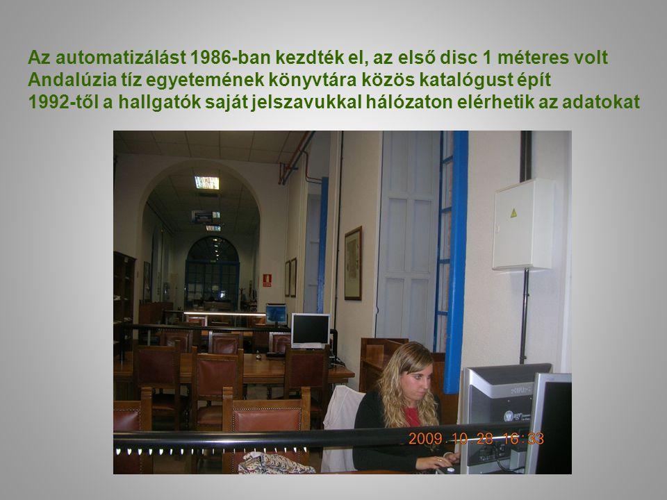 Az automatizálást 1986-ban kezdték el, az első disc 1 méteres volt Andalúzia tíz egyetemének könyvtára közös katalógust épít 1992-től a hallgatók saját jelszavukkal hálózaton elérhetik az adatokat