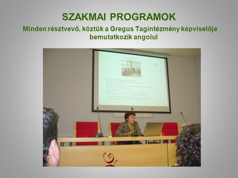 SZAKMAI PROGRAMOK Minden résztvevő, köztük a Gregus Tagintézmény képviselője bemutatkozik angolul