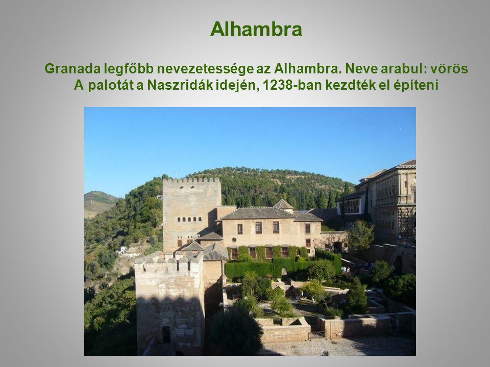 Alhambra Granada legfőbb nevezetessége az Alhambra