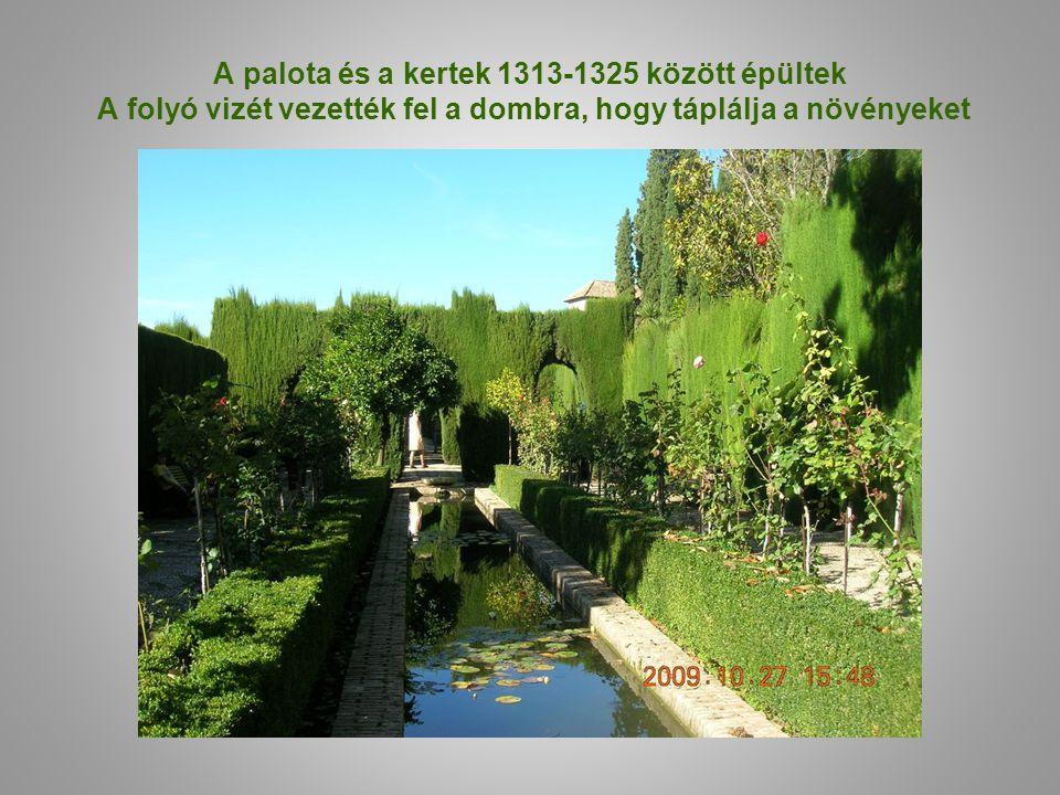 A palota és a kertek 1313-1325 között épültek A folyó vizét vezették fel a dombra, hogy táplálja a növényeket