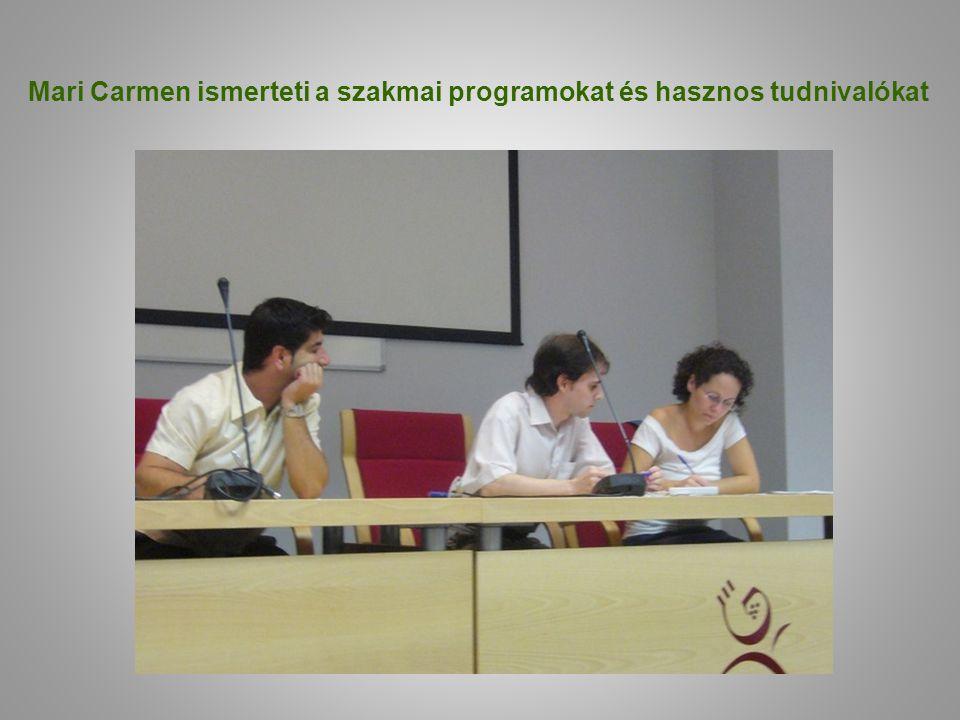 Mari Carmen ismerteti a szakmai programokat és hasznos tudnivalókat