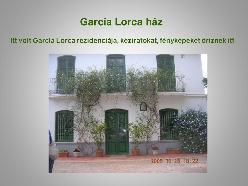 García Lorca ház Itt volt García Lorca rezidenciája, kéziratokat, fényképeket őriznek itt