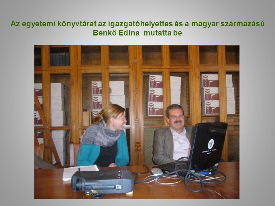 Az egyetemi könyvtárat az igazgatóhelyettes és a magyar származású Benkő Edina mutatta be