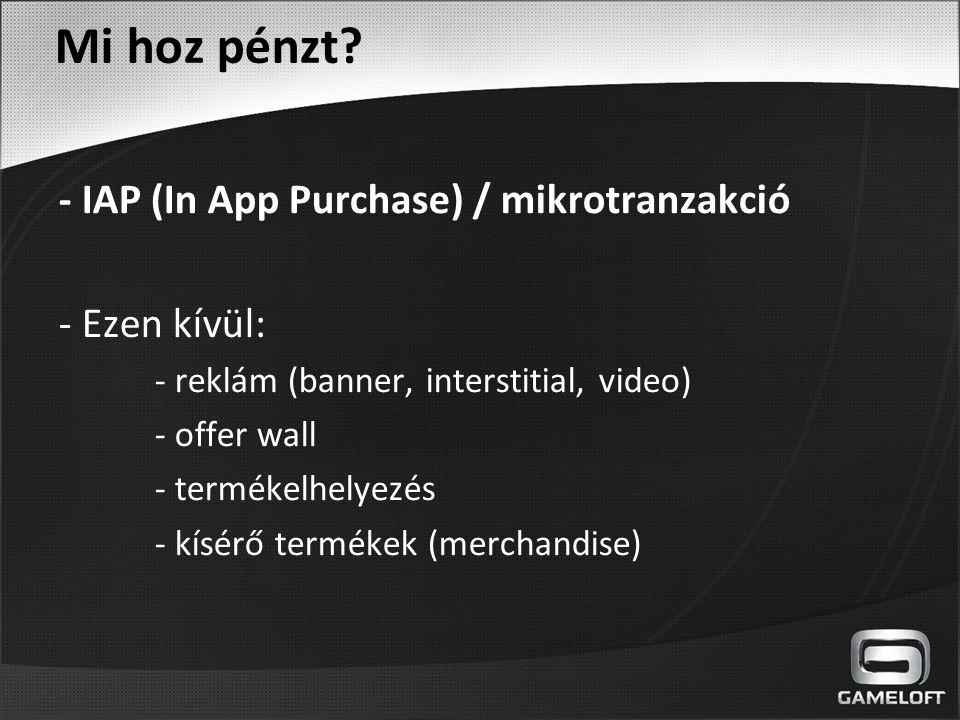 Mi hoz pénzt - IAP (In App Purchase) / mikrotranzakció - Ezen kívül: