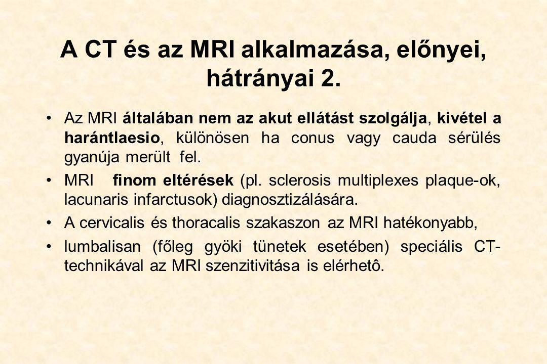 A CT és az MRI alkalmazása, előnyei, hátrányai 2.