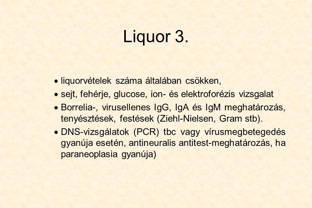 Liquor 3. liquorvételek száma általában csökken,