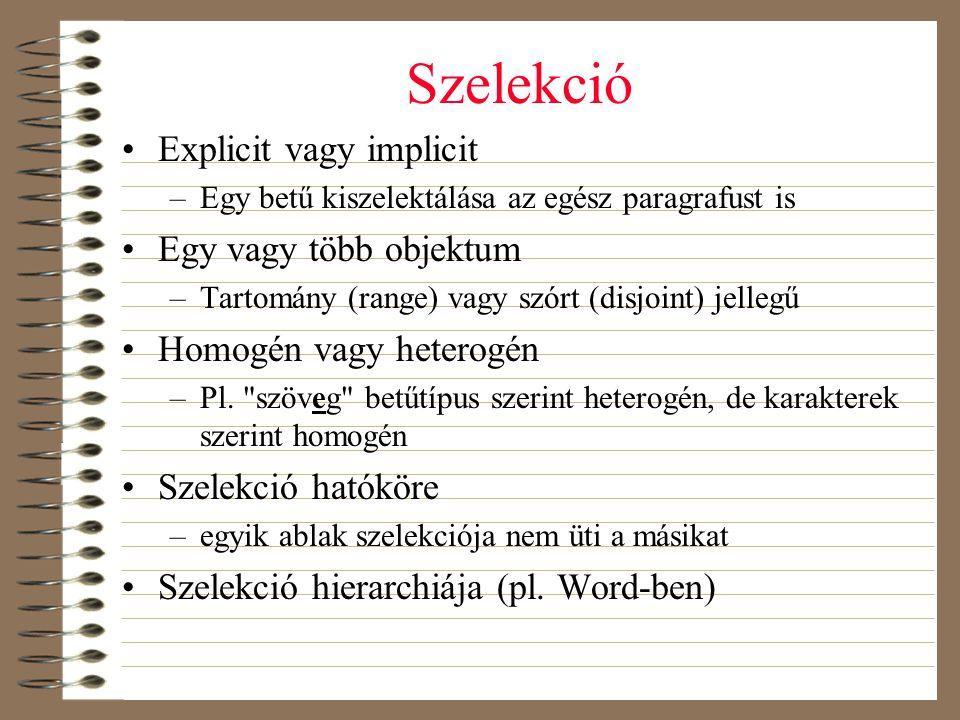 Szelekció Explicit vagy implicit Egy vagy több objektum
