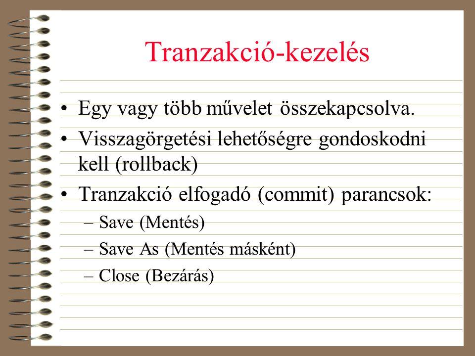 Tranzakció-kezelés Egy vagy több művelet összekapcsolva.