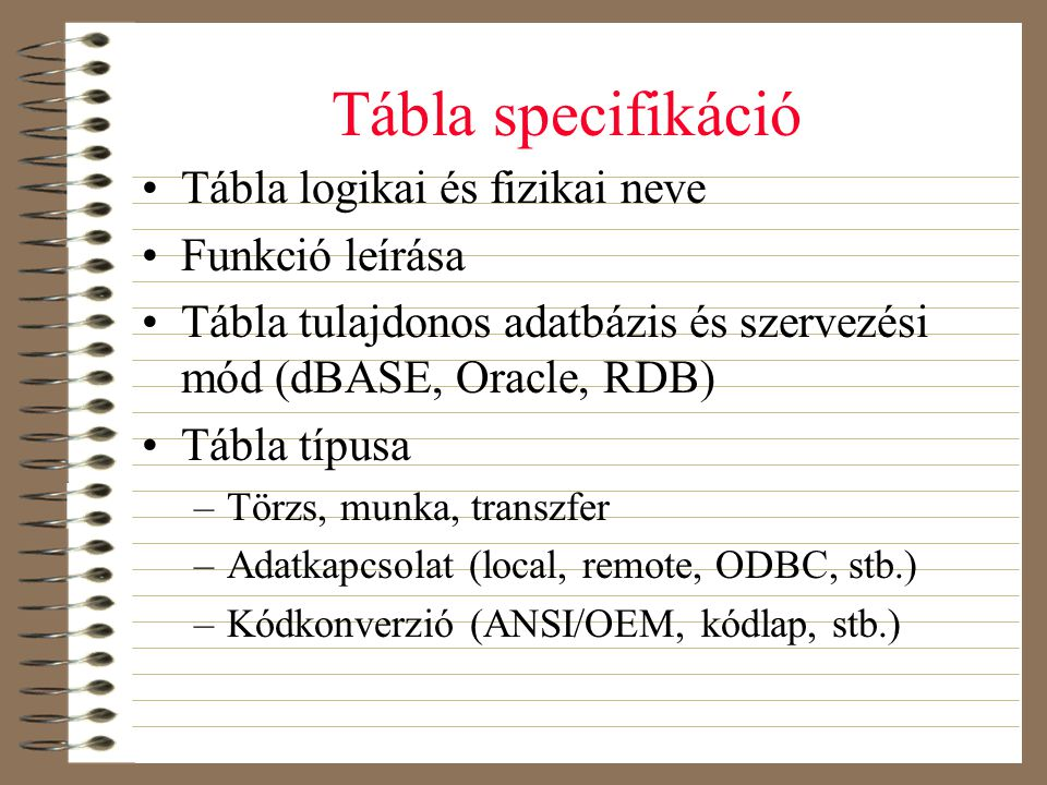 Tábla specifikáció Tábla logikai és fizikai neve Funkció leírása