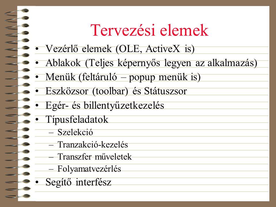 Tervezési elemek Vezérlő elemek (OLE, ActiveX is)