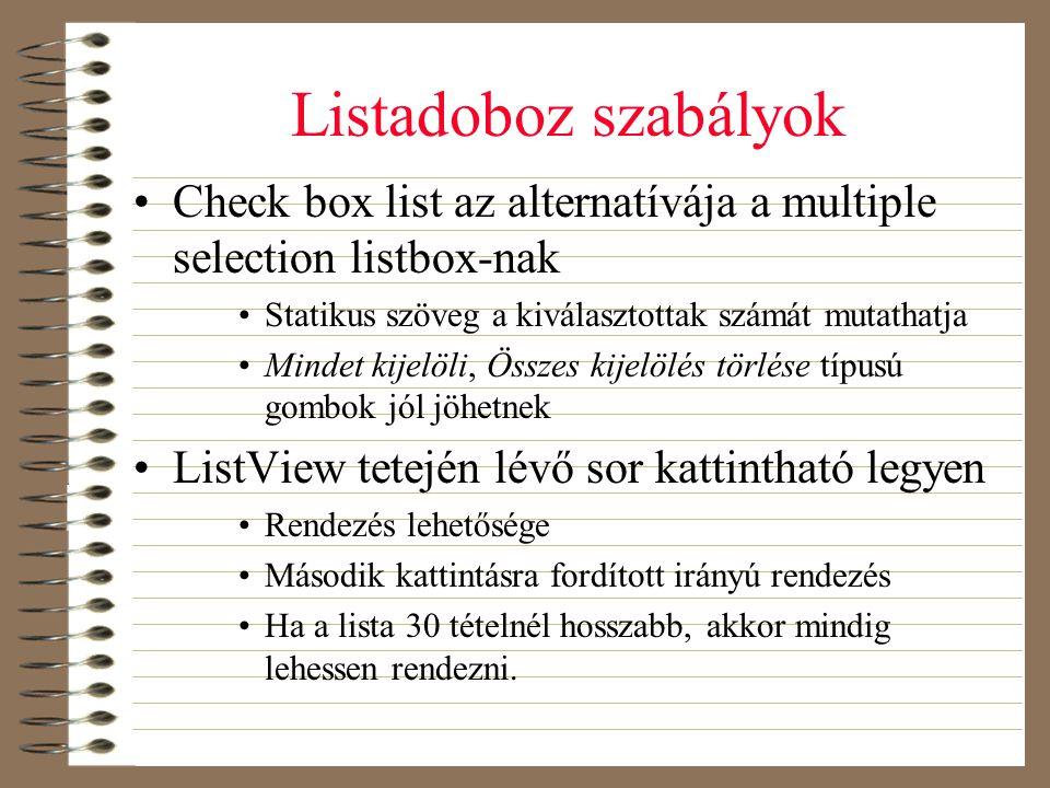Listadoboz szabályok Check box list az alternatívája a multiple selection listbox-nak. Statikus szöveg a kiválasztottak számát mutathatja.