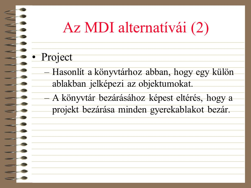 Az MDI alternatívái (2) Project