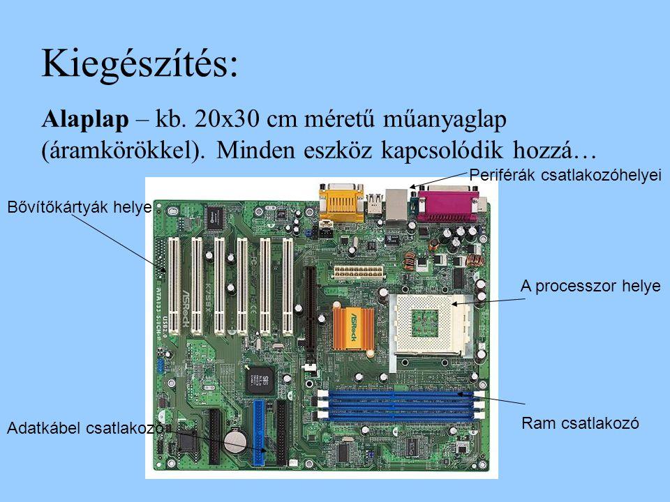 Kiegészítés: Alaplap – kb. 20x30 cm méretű műanyaglap (áramkörökkel). Minden eszköz kapcsolódik hozzá…