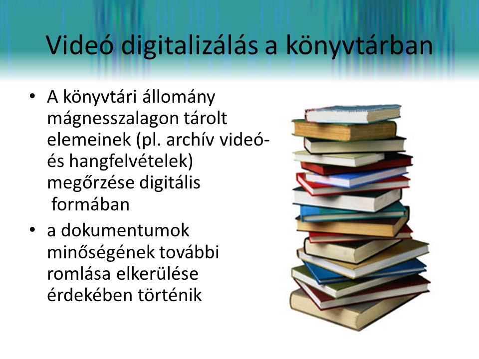 Videó digitalizálás a könyvtárban