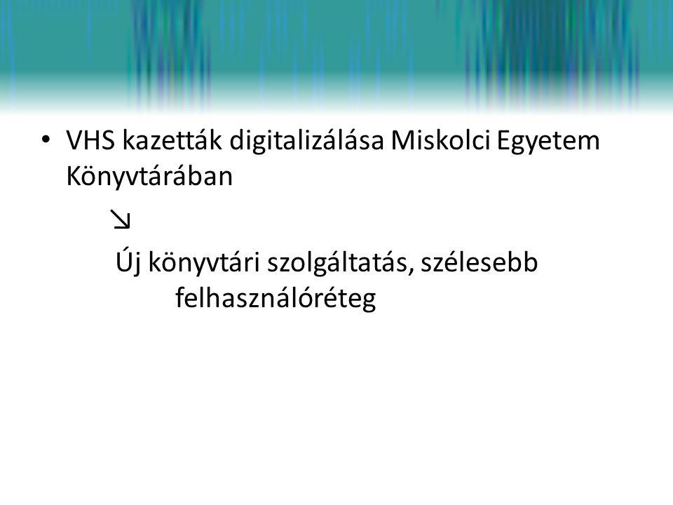 VHS kazetták digitalizálása Miskolci Egyetem Könyvtárában
