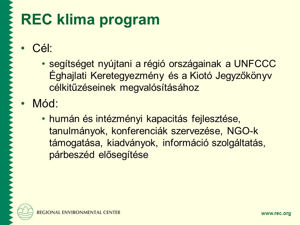 REC klima program Cél: Mód: