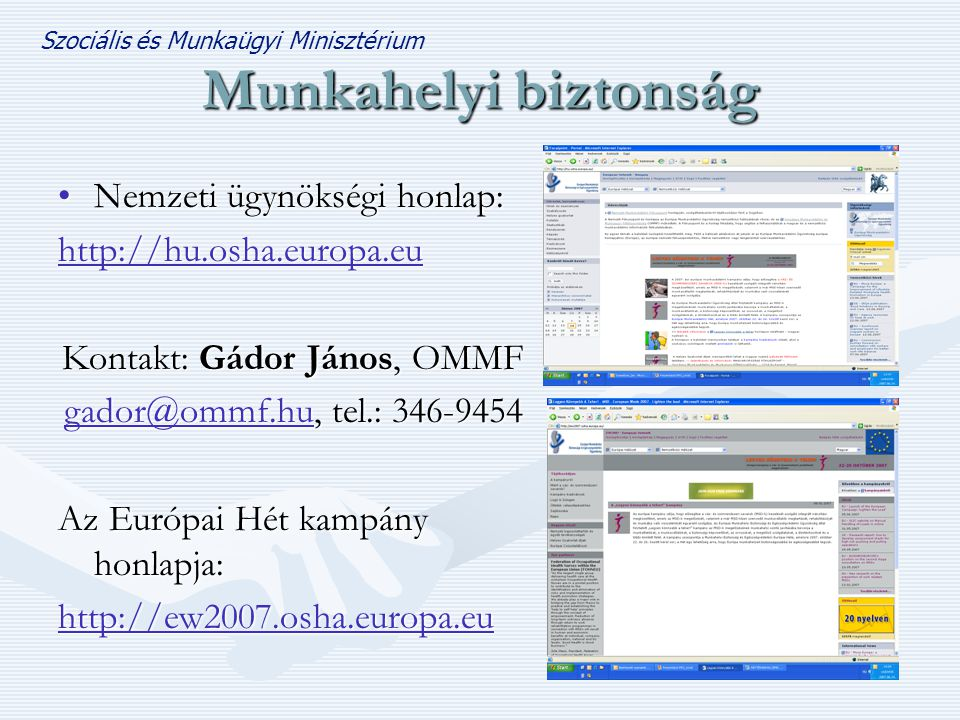 Kontakt: Gádor János, OMMF