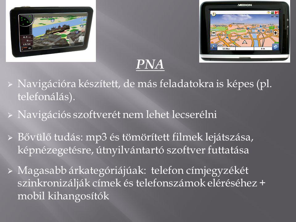 PNA Navigációra készített, de más feladatokra is képes (pl. telefonálás). Navigációs szoftverét nem lehet lecserélni.