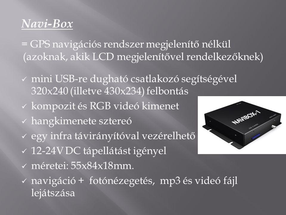 Navi-Box = GPS navigációs rendszer megjelenítő nélkül (azoknak, akik LCD megjelenítővel rendelkezőknek)