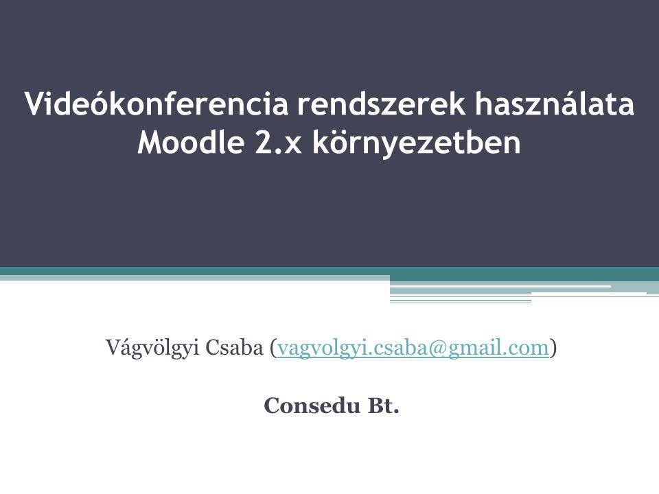 Videókonferencia rendszerek használata Moodle 2.x környezetben