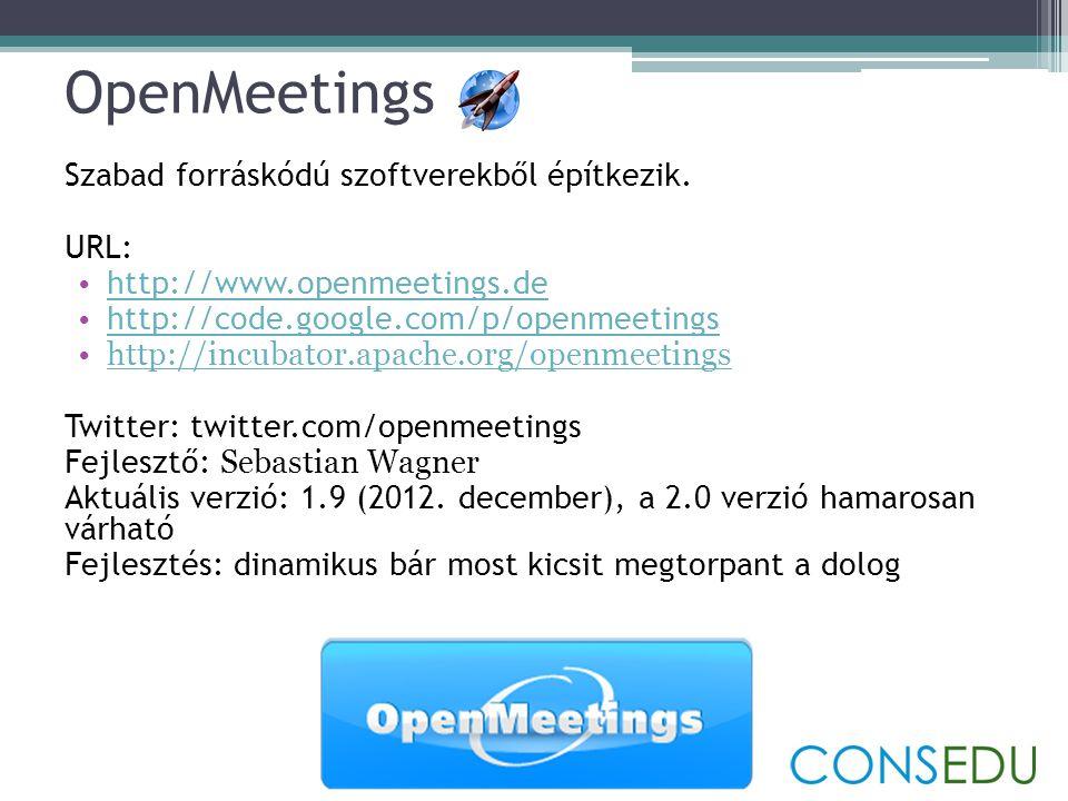 OpenMeetings Szabad forráskódú szoftverekből építkezik. URL: