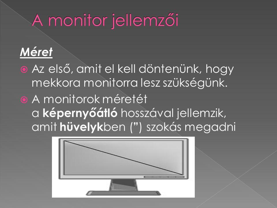 A monitor jellemzői Méret