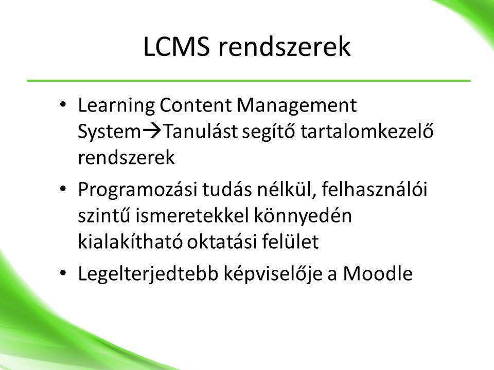 LCMS rendszerek Learning Content Management SystemTanulást segítő tartalomkezelő rendszerek.