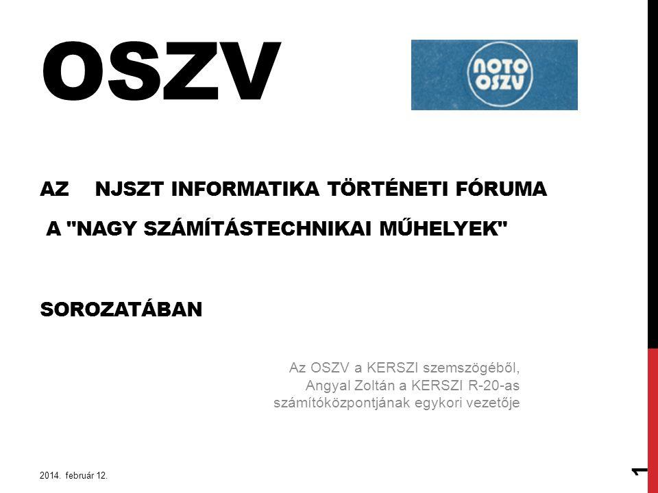 OSZV Az NJSzT Informatika Történeti Fóruma a Nagy Számítástechnikai Műhelyek sorozatában