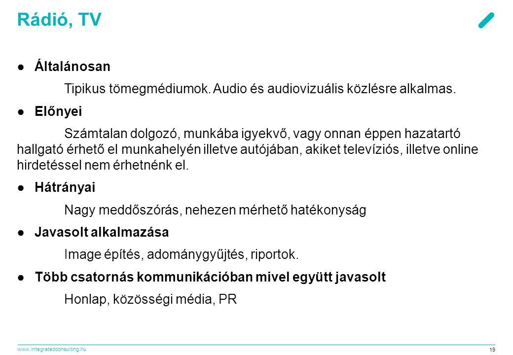 Rádió, TV Általánosan. Tipikus tömegmédiumok. Audio és audiovizuális közlésre alkalmas. Előnyei.