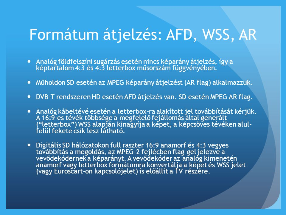 Formátum átjelzés: AFD, WSS, AR