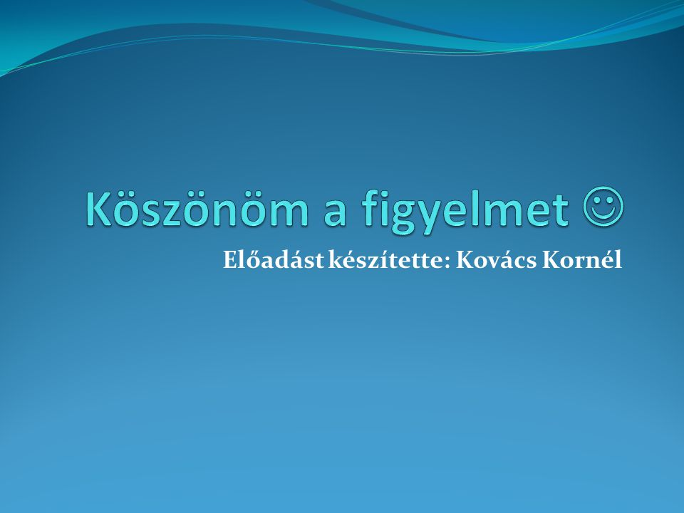 Előadást készítette: Kovács Kornél