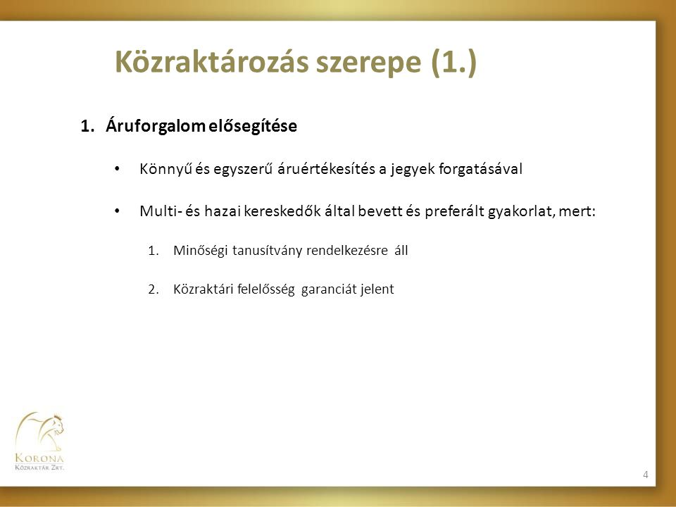Közraktározás szerepe (1.)